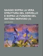 Saggio Sopra La Vera Struttura del Cervello E Sopra Le Funzioni del Sistema Nervoso (3) af Luigi Rolando, Michael P. Western San Diego Kennedy