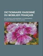 Dictionnaire Raisonne Du Mobilier Francais; de L'Epoque Carolingienne a la Renaissance af Eugene Emmanuel Viollet-Le-Duc, Robert Quincy Robe