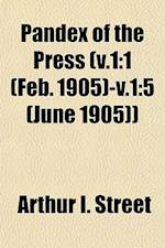 Pandex of the Press (V.1 af Arthur I. Street