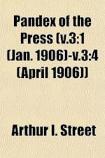 Pandex of the Press (V.3 af Arthur I. Street