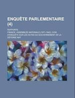 Enquete Parlementaire; Rapports (4 ) af David Chandler Prince, France Assemblee Nationale Nat