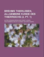 Brehms Thierleben, Allgemeine Kunde Des Thierreichs (2, PT. 1) af Alfred Edmund Brehm, Andover