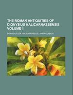 The Roman Antiquities of Dionysius Halicarnassensis Volume 1 af Dionysius, Of Halicarnassus Dionysius