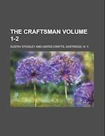 The Craftsman Volume 1-2 af Gustav Stickley, Sean Mcfarland