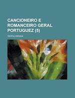 Cancioneiro E Romanceiro Geral Portuguez (5 )