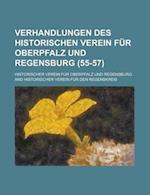 Verhandlungen Des Historischen Verein Fur Oberpfalz Und Regensburg (55-57 )