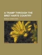 A Tramp Through the Bret Harte Country af Thomas Dykes Beasley