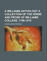A Williams Anthology a Collection of the Verse and Prose of Williams College, 1798-1910 af Edwin Partridge Lehman