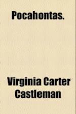 Pocahontas. af Virginia Carter Castleman