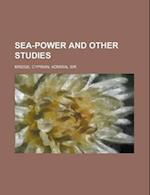 Sea-Power and Other Studies af Cyprian Bridge