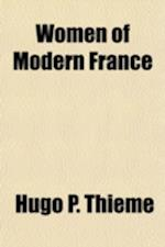 Women of Modern France af Hugo P. Thieme