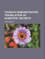 Young's Demonstrative Translation of Scientific Secrets af Daniel Young