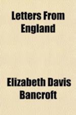 Letters from England af Elizabeth Davis Bancroft
