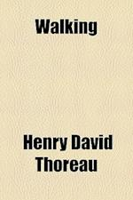Walking af Henry David Thoreau