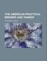 The American Practical Brewer and Tanner af Joseph Coppinger