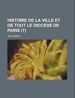 Histoire de La Ville Et de Tout Le Diocese de Paris (7 ) af United States Commission, Jean Lebeuf