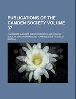 Publications of the Camden Society Volume 37 af Charlotte Augusta Sneyd