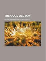 The Good Old Way af William Garner