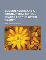 Modern Americans a Biographical School Reader for the Upper Grades af Grace Arlington Owen