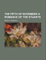 The Fifth of November a Romance of the Stuarts af Charles S. Bentley