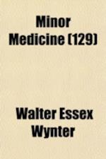 Minor Medicine (Volume 129) af Walter Essex Wynter