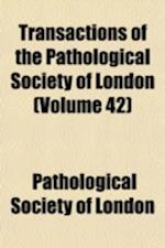 Transactions of the Pathological Society of London Volume 42 af Pathological Society Of London