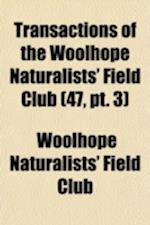 Transactions of the Woolhope Naturalists' Field Club Volume 47, PT. 3 af Woolhope Naturalists' Field Club