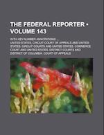 The Federal Reporter (Volume 143); With Key-Number Annotations af United States Circuit Court of Appeals