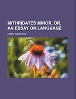Mithridates Minor, Or, an Essay on Language af Henry Welsford