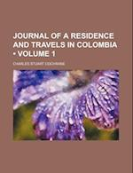 Journal of a Residence and Travels in Colombia (Volume 1) af Charles Stuart Cochrane
