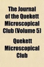 The Journal of the Quekett Microscopical Club Volume 5 af Quekett Microscopical Club
