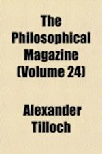 The Philosophical Magazine (Volume 24) af Alexander Tilloch