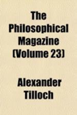 The Philosophical Magazine (Volume 23) af Alexander Tilloch