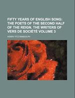 Fifty Years of English Song (Volume 3); The Poets of the Second Half of the Reign. the Writers of Vers de Socia(c)Ta(c) af Henry Fitz Randolph