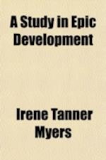 A Study in Epic Development (Volume 11) af Irene Tanner Myers
