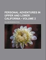 Personal Adventures in Upper and Lower California (Volume 2) af William Redmond Ryan