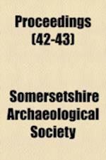 Proceedings (Volume 42-43) af Somersetshire Archaeological Society