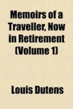 Memoirs of a Traveller, Now in Retirement (Volume 1)