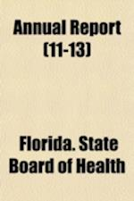 Annual Report (Volume 11-13) af Florida State Board Of Health