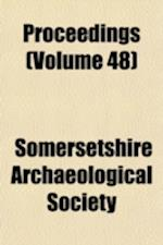 Proceedings (Volume 48) af Somersetshire Archaeological Society