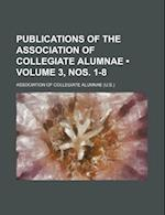 Publications of the Association of Collegiate Alumnae (Volume 3, Nos. 1-8) af Association of Collegiate Alumnae