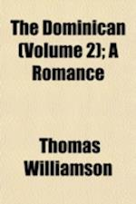 The Dominican (Volume 2); A Romance af Thomas Williamson
