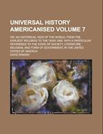Universal History Americanised; Or, an Historical View of the World, from the Earliest Records to the Year 1808. with a Particular Reference to the St