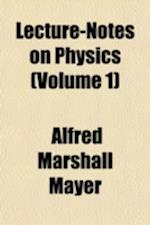 Lecture-Notes on Physics (Volume 1)