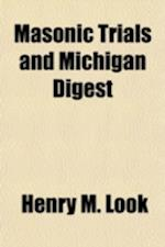 Masonic Trials and Michigan Digest af Henry M. Look