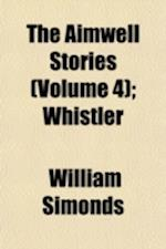 The Aimwell Stories Volume 4; . Whistler af William Simonds