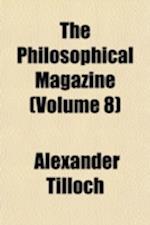 The Philosophical Magazine (Volume 8) af Alexander Tilloch