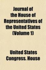 Journal of the House of Representatives of the United States (Volume 1)