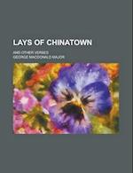 Lays of Chinatown; And Other Verses af George Macdonald Major