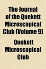 The Journal of the Quekett Microscopical Club (Volume 9) af Quekett Microscopical Club